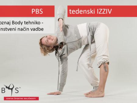 Prvi PBSov izziv: Spoznaj Body tehniko – edinstveni način telovadbe